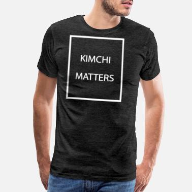 South Korea Kimchi Matters - Men's Premium T-Shirt