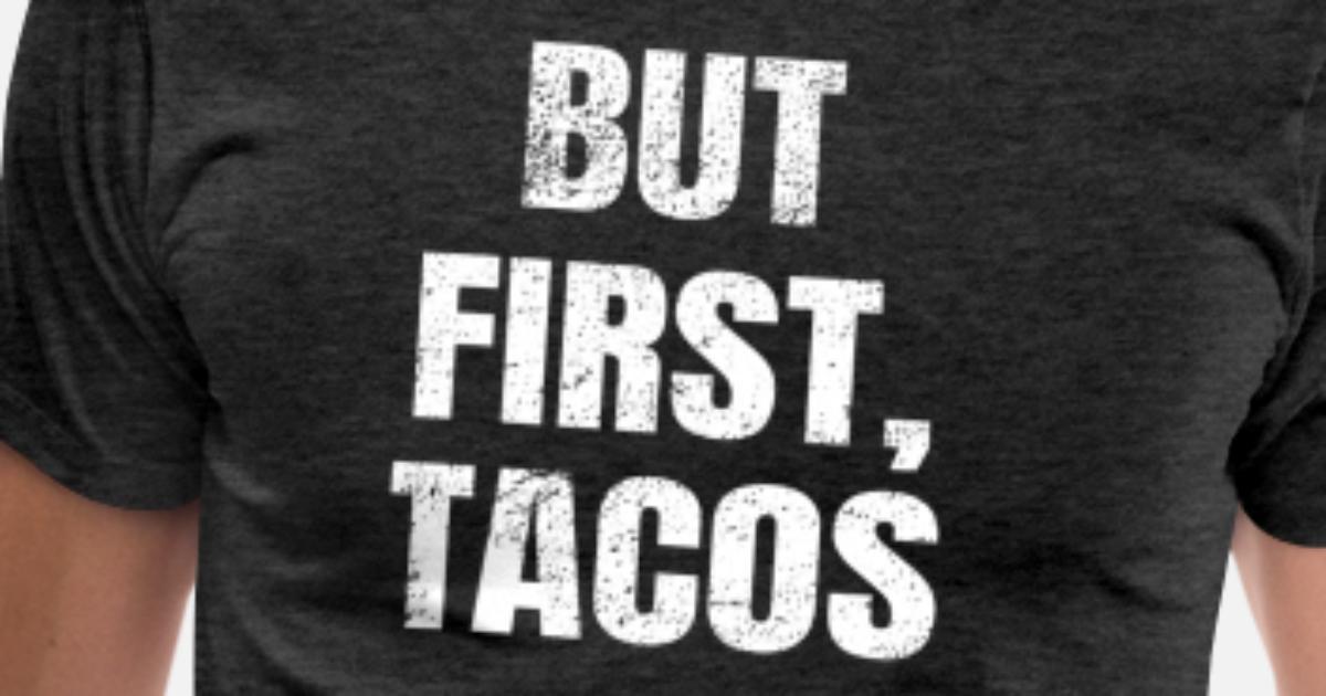 e1d0558edc Cinco De Mayo Funny Taco Gift for Taco Lovers Men's Premium T-Shirt ...