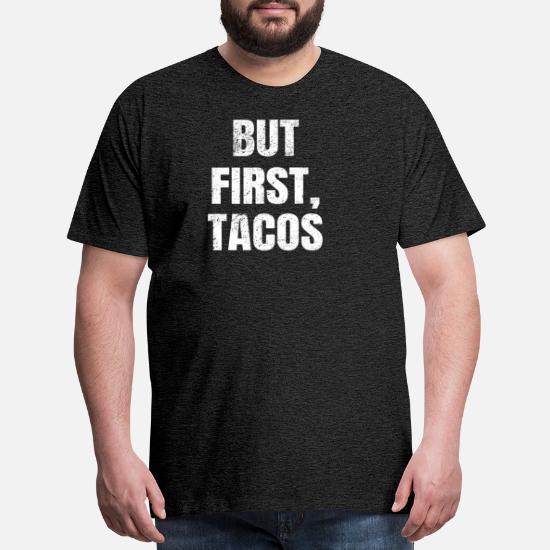 6e07a06abc Mexican T-Shirts - Cinco De Mayo Funny Taco Gift for Taco Lovers - Men's