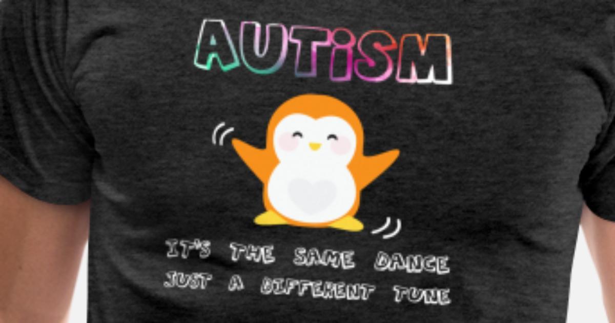 1755fcd28 Men's Premium T-ShirtAutism Penguin Dance Unlike Tune Tshirt T Shirts