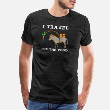 3ead15539a5014 I Travel For The Food T-Shirt Trip Adventure Trave - Men's Premium T-