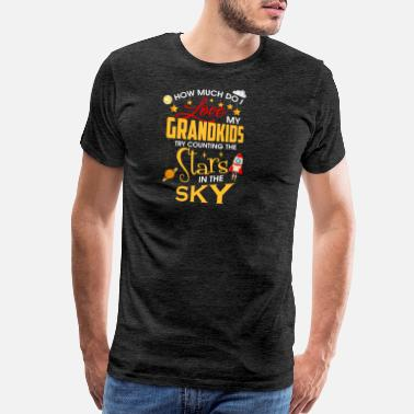 Counting How Much Do I Love My Grandkids Try Counting Stars - Men's Premium T-Shirt