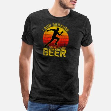 I Run Because I Really Like Beer Funny Runner Gift - Men's Premium T-Shirt