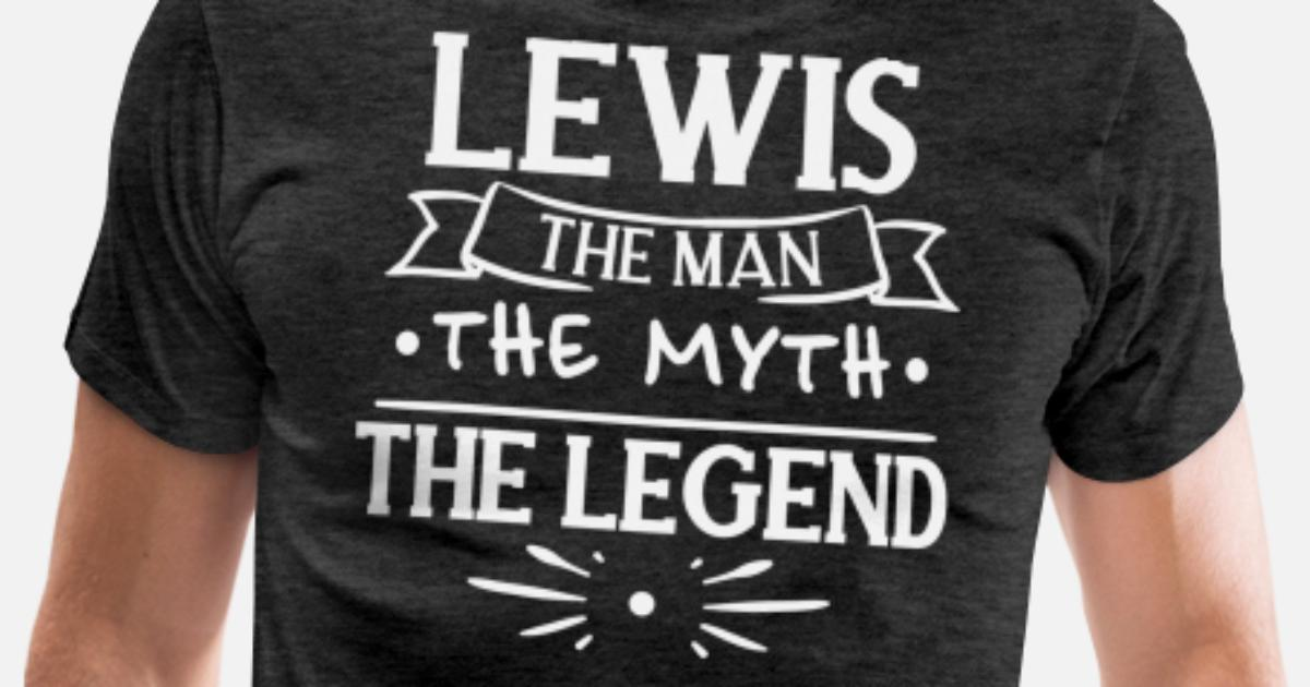 Lewis The Man The Myth The Legend Gift Birthday Men's Premium T-Shirt |  Spreadshirt