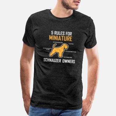 Miniature Schnauzer Owner Miniature Schnauzer Five Rules For Dog Owners Gift - Men's Premium T-Shirt