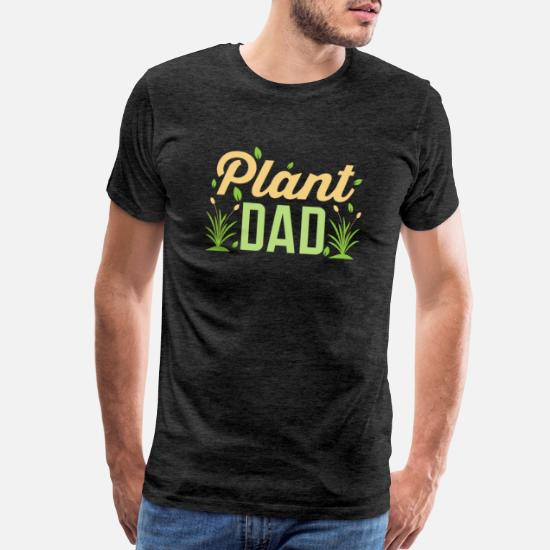 70d46c8e Flowers T-Shirts - Plant Dad Daddy Gardening Flowers Shear Gift Idea - Men's  Premium. Customize