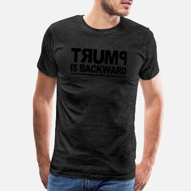 Backward Trump is Backward - Men's Premium T-Shirt