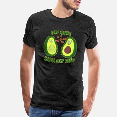 Salad Funny My Wife Stole My Seed Avocado Lovers - Men's Premium T-Shirt