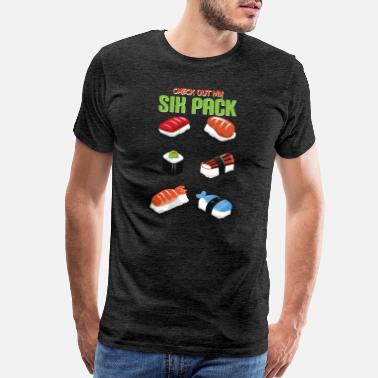 Sauce Funny Check Out My Six Pack Fitness Lover Sushi - Men's Premium T-Shirt