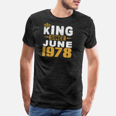 Born In 1978 King Since June 1978 - Men's Premium T-Shirt