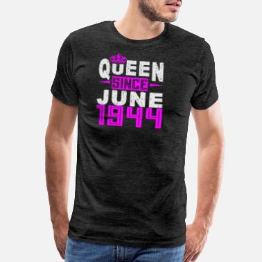Born In Queen Since June 1944 - Men's Premium T-Shirt