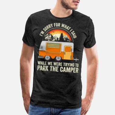 a719c62dc1 Camper Camping Gift - Park The Camper - Men's Premium T-Shirt