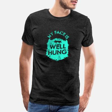 Hung My Face is Well Hung with Beard | Funny Beard Tank - Men's Premium T-Shirt