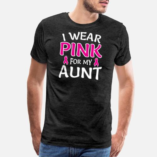 e38e6560 I Wear Pink For My Aunt Shirt Breast Cancer Awaren Men's Premium T ...