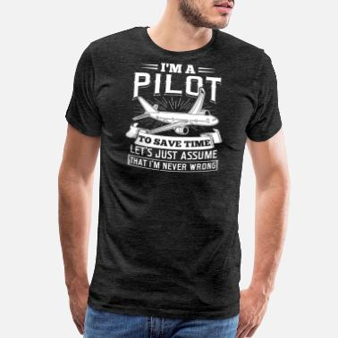 Airline I'm A Pilot Airplane T-Shirt Gift for Pilots - Men's Premium T-Shirt