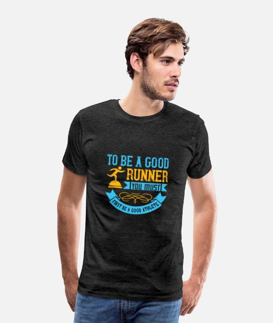 Training T-Shirts - Running - To be a good runner - Men's Premium T-Shirt charcoal gray