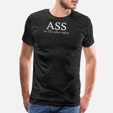 Vagina Ass Ass The Other Vagina Funny - Men's Premium T-Shirt