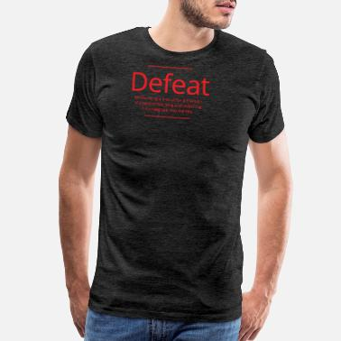 Defeat Defeat - Men's Premium T-Shirt