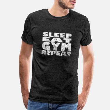 Eat Sleep Lift Repeat Eat sleep gym repeat workout fitness bodybuilder - Men's Premium T-Shirt