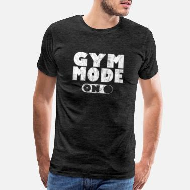 Stay Humble & Hustle Hard gym fitness workout body building Gym Mode on - Men's Premium T-Shirt