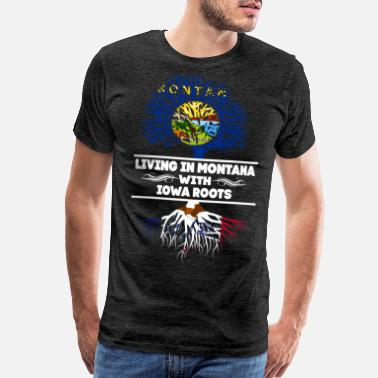 Iowa Living in Montana With Iowa Roots - Men's Premium T-Shirt