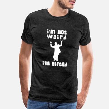 e382c3ce 2019 Cool Sayings im not weird funny designs present ideas - Men's Premium T -Shirt