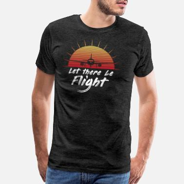 Departure Let There Be Flight Gift - Men's Premium T-Shirt