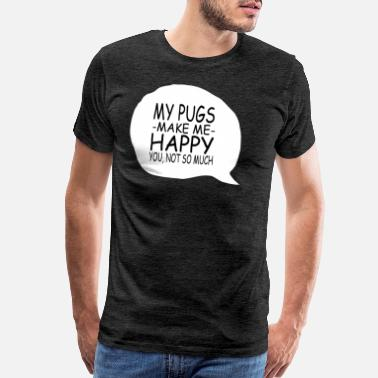 Youtube 2019 Pugs make me happy you not much - Men's Premium T-Shirt