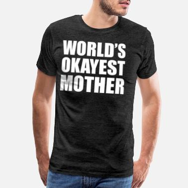 World Series World Okay Mother - Men's Premium T-Shirt