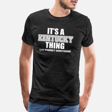Kentucky State Its A Kentucky Thing - Men's Premium T-Shirt