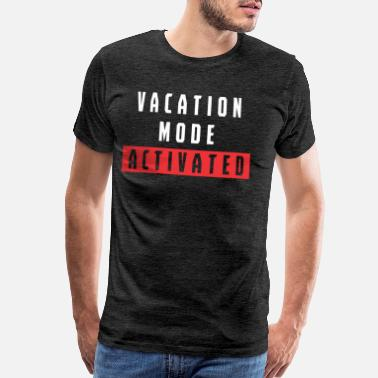 Shop Vacation Quotes T-Shirts online   Spreadshirt