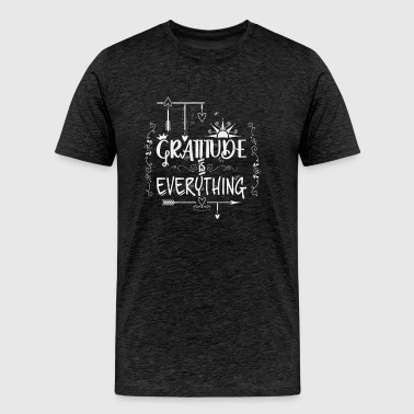 Gratitude is Everything Chalk / Chalkboard Quote - Men's Premium T-Shirt