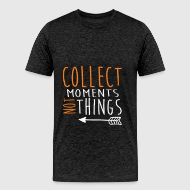 Inspiration - Collect moments not things - Men's Premium T-Shirt