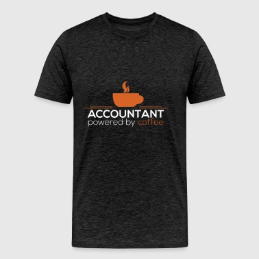 Accountant - Accountant powered by coffee - Men's Premium T-Shirt