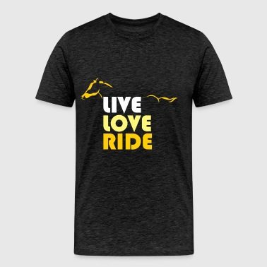 Equestrian - Live, Love, Ride - Men's Premium T-Shirt