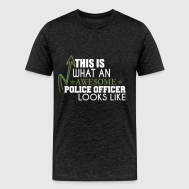 Police officer - This is what an awesome Police of - Men's Premium T-Shirt