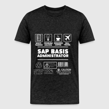 Sap Basis Administrator - Sap Basis Administrator. - Men's Premium T-Shirt