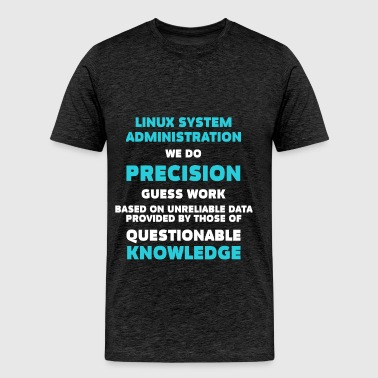 Linux System Administrator - Linux System Administ - Men's Premium T-Shirt