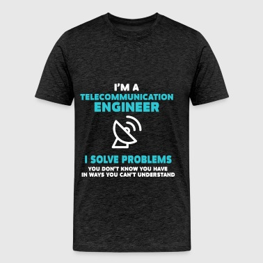 Telecommunication Engineer - I'm a Telecommunicati - Men's Premium T-Shirt