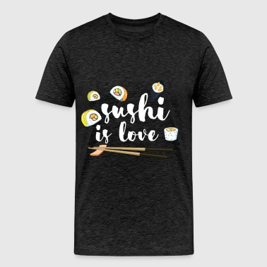 Sushi - Sushi is love - Men's Premium T-Shirt