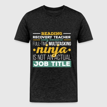 Reading Recovery Teacher - Reading Recovery Teache - Men's Premium T-Shirt