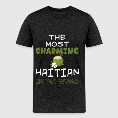 Haitian - The Most charming Haitian In The World - Men's Premium T-Shirt