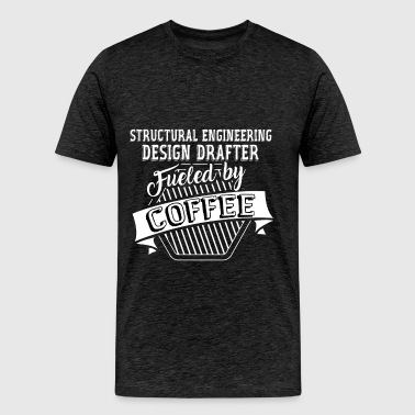 Structural Engineering Design Drafter - Structural - Men's Premium T-Shirt