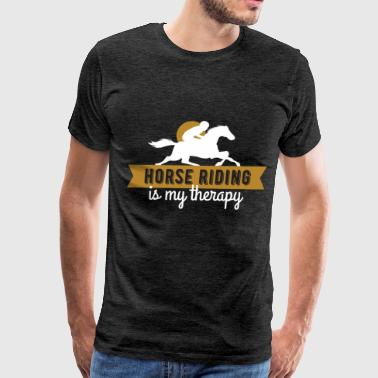 Horse riding - Horse riding is my therapy - Men's Premium T-Shirt