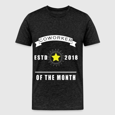 Coworker - Coworker of the month, ESTD 2018  - Men's Premium T-Shirt