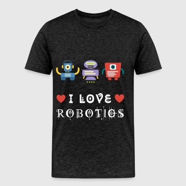 Robotics - I love robotics - Men's Premium T-Shirt