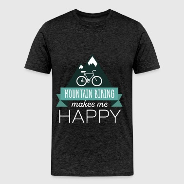 Mountain biking - Mountain biking makes me happy - Men's Premium T-Shirt