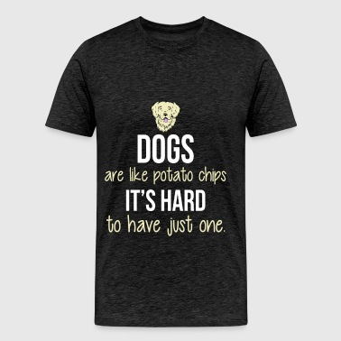Dog - Dogs are like potato chips. It's hard to hav - Men's Premium T-Shirt