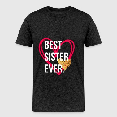 Sister - Best. Sister. Ever. - Men's Premium T-Shirt