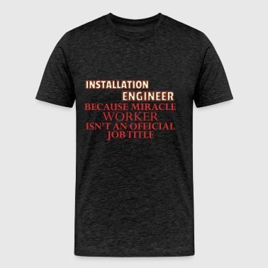 Installation Engineer - Installation engineer, bec - Men's Premium T-Shirt